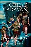 The Great Caravan, James Leichner, 0595665926