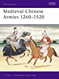 Medieval Chinese Armies 1260-1520 (Men-at-Arms)