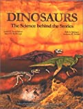 Dinosaurs : The Science Behind the Stories, Scotchmoor, Judith G. and Springer, Dale A., 0922152624