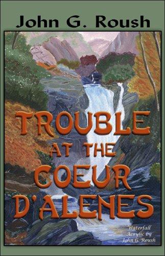 Trouble at the Coeur d'Alenes pdf