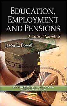 EDUCATION EMPLOYMENT PENSION (Social Perspectives in the 21st Century)