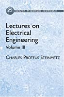 Lectures on Electrical Engineering, Vol. III (Dover Phoenix Editions)