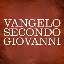 Vangelo secondo Giovanni [The Gospel of John] Audiobook by  Gli Ascoltalibri Narrated by Silvia Cecchini