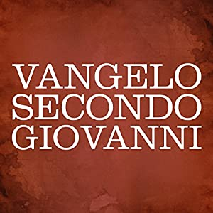 Vangelo secondo Giovanni [The Gospel of John] Audiobook