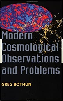 Book Modern Cosmological Observations and Problems by Gregory Bothun (1998-03-19)