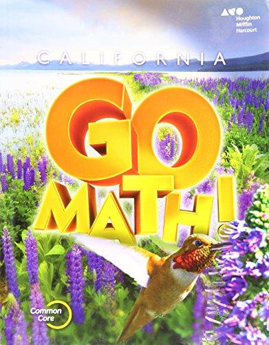 Houghton Mifflin Harcourt Go Math! California: Student Edition Grade 4 2015