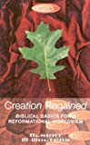 Creation Regained, Albert M. Wolters, 0853647542