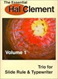 img - for The Essential Hal Clement Volume 1: Trio for Slide Rule & Typewriter book / textbook / text book