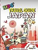 Kids' Travel Guide - Japan: The fun way to discover Japan - especially for kids (Kids' Travel Guide Series) (Volume 35)