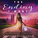 The Ending I Want Audiobook by Samantha Towle Narrated by Emily Bauer, Nick Court