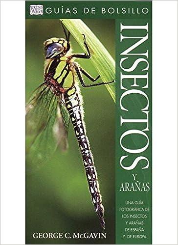 INSECTOS Y ARAÑAS. GUÍA DE BOLSILLO GUIAS DEL NATURALISTA-INSECTOS Y ARACNIDOS: Amazon.es: McGAVIN, GEORGE C.: Libros