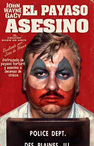 John Wayne Gacy: El Payaso Asesino por de Hoces, Jota