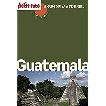 Guatemala 2015 City trip Petit futé (Carnet de voyage) (French Edition)