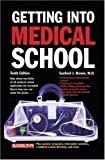 Getting Into Medical School (Barron's Getting Into Medical School) by Brown M.D., Sanford J. (2006) Paperback