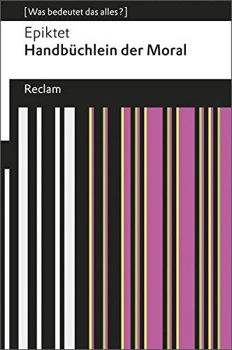 handbchlein-der-moral-was-bedeutet-das-alles-reclams-universal-bibliothek