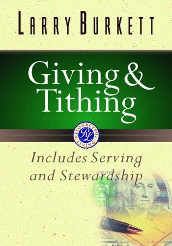 Giving and Tithing: Includes Serving and Stewardship (Burkett Financial Booklets)
