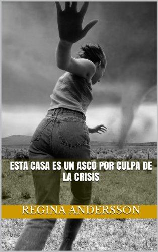 Esta casa es un asco por culpa de la crisis (Spanish Edition) by [