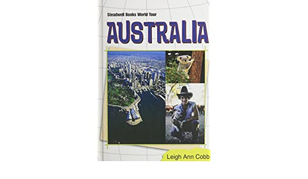 Australia (Steadwell Books World Tour): Leigh Ann Cobb: 9780739857519: Amazon.com: Books