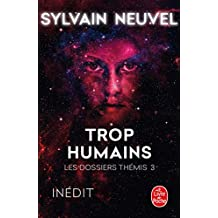Trop humains (Les Dossiers Thémis, Tome 3) (French Edition)
