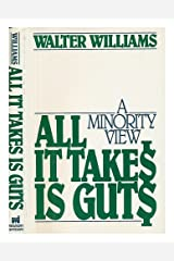 All It Takes Is Guts: A Minority View Hardcover