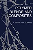 Polymer Blends and Composites, John A. Manson and Leslie H. Sperling, 0306308312