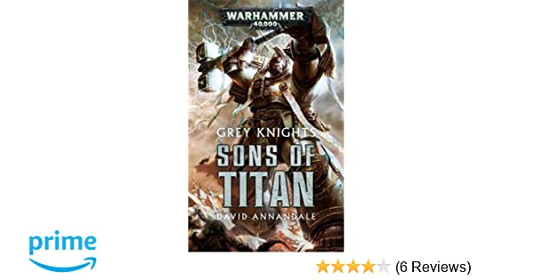 grey knights sons of titan david annandale 9781784962760 amazon
