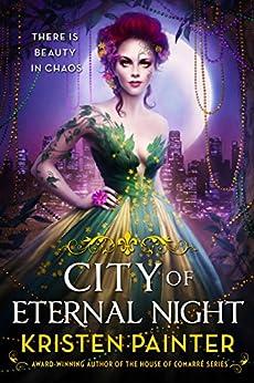 City of Eternal Night (Crescent City Book 2) by [Painter, Kristen]