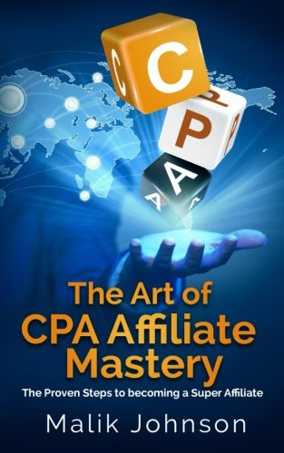 513GfKKUwVL - The Art of CPA Affiliate Mastery: The Proven Steps to becoming a Super Affiliate