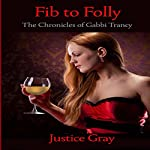 Fib to Folly: The Chronicles of Gabbi Trancy   Justice Gray