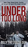 Under Too Long: Bombs, Drugs, Untaxed