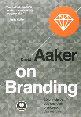 On Branding. 20 Princípios que Decidem o Sucesso das Marcas