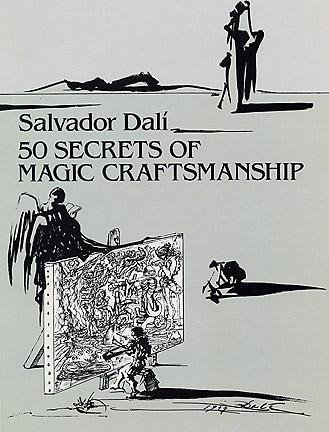 50 Secrets of Magic Craftsmanship[ 50 SECRETS OF MAGIC CRAFTSMANSHIP ] by Dali, Salvador (Author) Jun-04-92[ Paperback (50 Magic Lessons)