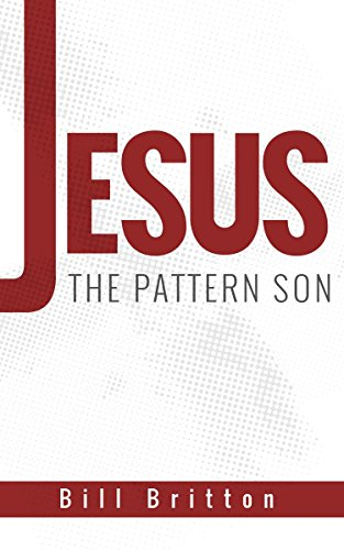 Jesus The Pattern Son