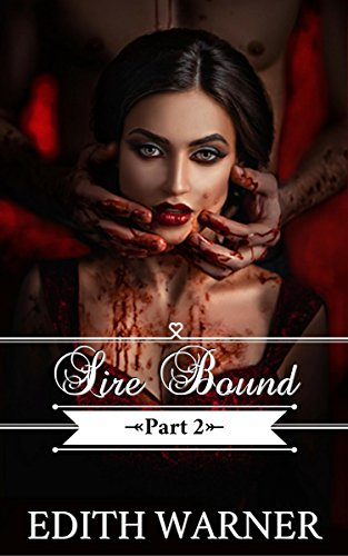 Sire Bound: Part 2 by [Edith Warner]