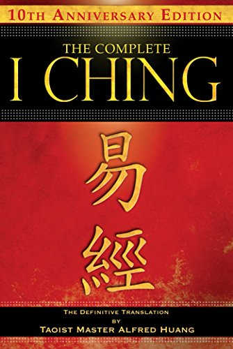 The Complete I Ching ? 10th Anniversary Edition: The Definitive Translation by Taoist Master Alfred Huang