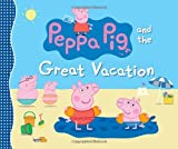 Peppa Pig and the Great Vacation, Candlewick Press Staff, 0763669865