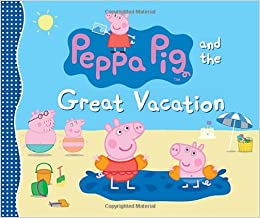 Peppa Pig and the Great Vacation: Candlewick Press