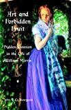 Art and Forbidden Fruit : Hidden Passion in the Life of William Morris, Le Bourgeois, John Y., 0718830598