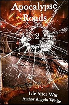 Apocalypse Roads: Book 2 by [White, Angela]