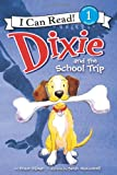 Dixie and the School Trip, Grace Gilman, 0062086081
