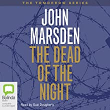 The Dead of the Night: Tomorrow Series #2 Audiobook by John Marsden Narrated by Suzi Dougherty