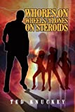 Whores on Wheels//Clones on Steroids, Ted Knuckey, 1436368448