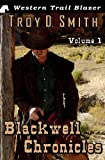 Blackwell Chronicles Volume 1, Troy Smith, 1490388494