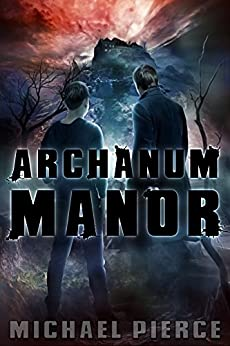 Archanum Manor (Lorne Family Vault Book 4) by [Pierce, Michael]
