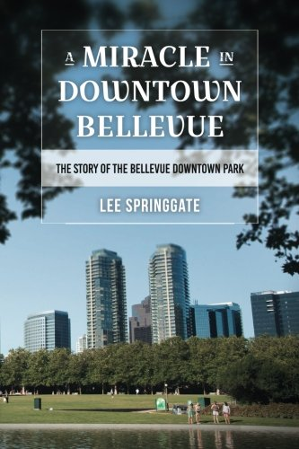 A Miracle in Downtown Bellevue: The story of the Bellevue Downtown (Downtown Parka)