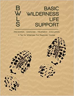 Book Basic Wilderness Life Support: A Text for Wilderness First Responder Courses