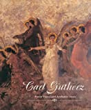 Front cover for the book Carl Gutherz: Poetic Vision and Academic Ideals by Marilyn Masler