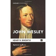 John Wesley: Optimist of Grace