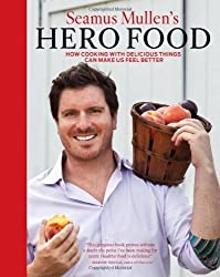 Seamus Mullen's Hero Food: How Cooking with Delicious Things Can Make Us Feel Better by Mullen, Seamus (2012) Hardcover