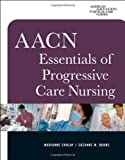img - for By Marianne Chulay - AACN Essentials of Progressive Care Nursing: 1st (first) Edition book / textbook / text book